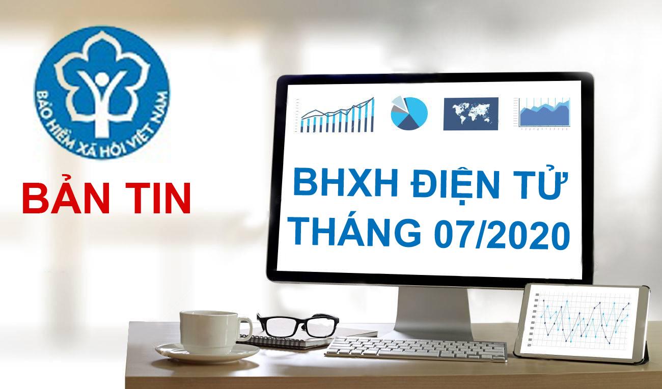 BẢN TIN BẢO HIỂM XÃ HỘI ĐIỆN TỬ THÁNG 07/2020