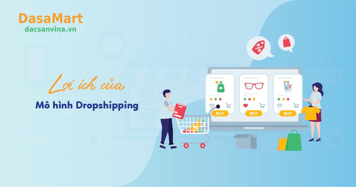 Lợi ích của mô hình bán hàng dropshipping