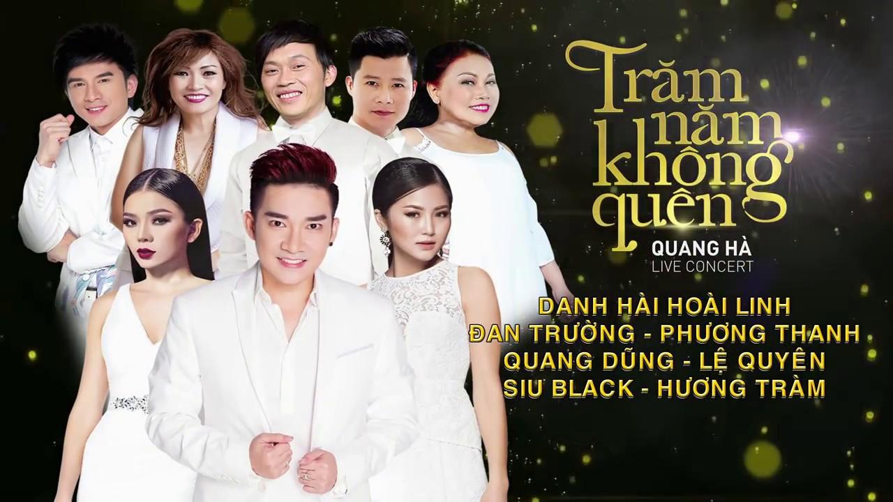 QUANG HÀ Live Concert I Trăm Năm Không Quên Trailer Official